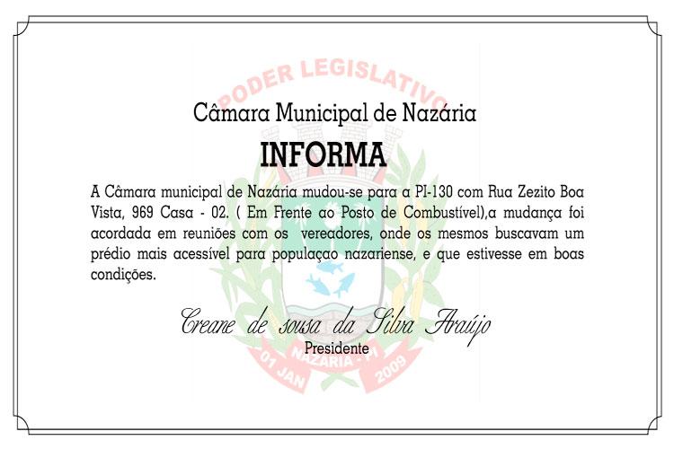 A Câmara municipal de Nazária mudou-se para a Rua Zezito Boa Vista 969 Casa 02.